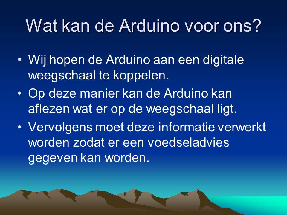 Wat kan de Arduino voor ons. Wij hopen de Arduino aan een digitale weegschaal te koppelen.