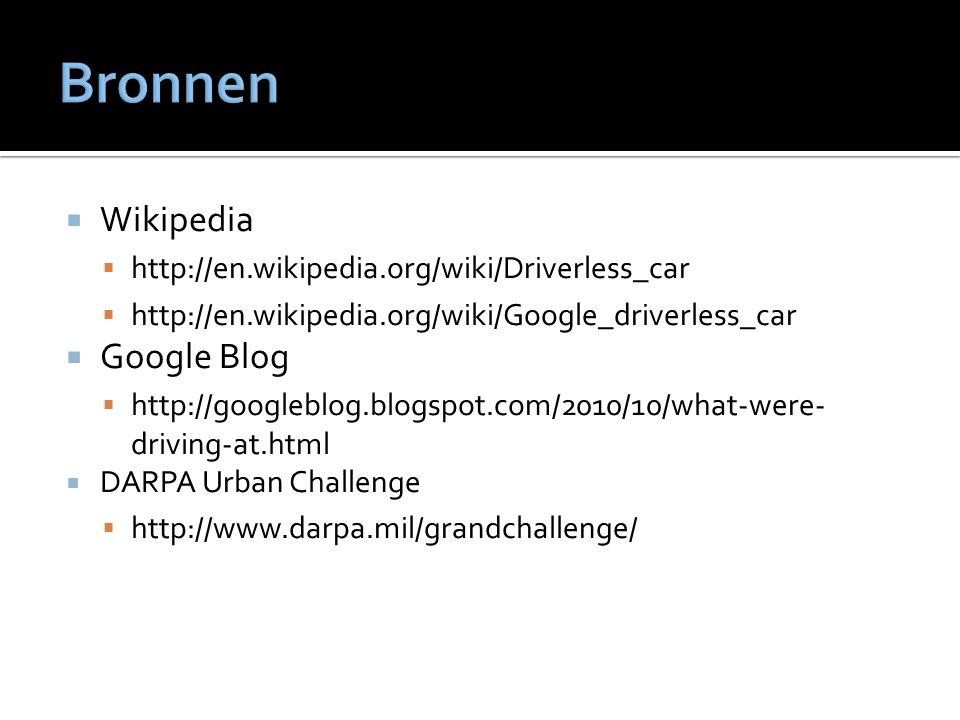  Wikipedia  http://en.wikipedia.org/wiki/Driverless_car  http://en.wikipedia.org/wiki/Google_driverless_car  Google Blog  http://googleblog.blogs