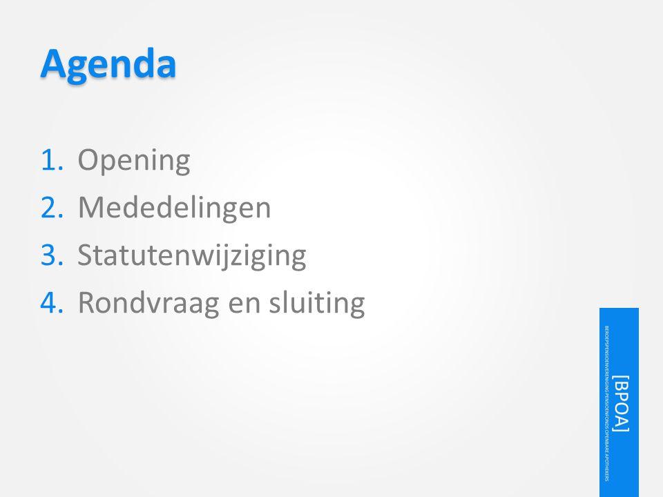 Agenda 1.Opening 2.Mededelingen 3.Statutenwijziging 4.Rondvraag en sluiting