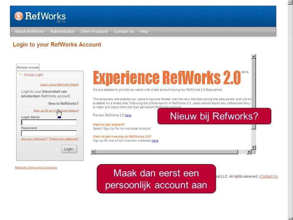 12 Nieuw bij Refworks? Maak dan eerst een persoonlijk account aan