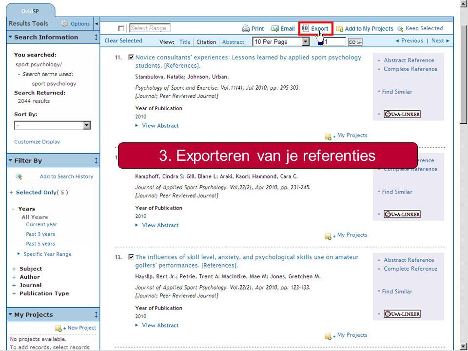 9 Het is ook mogelijk om je referenties direct te exporteren naar een tekstbestand in een citatiestijl naar keuze