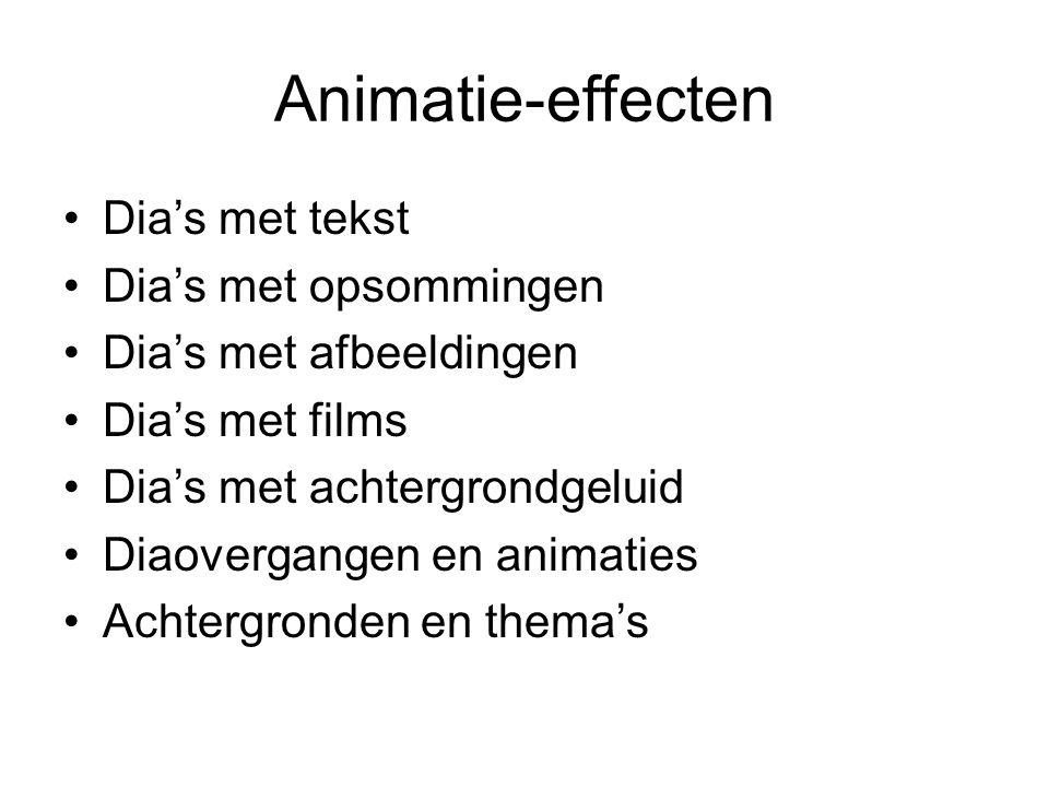 Animatie-effecten Dia's met tekst Dia's met opsommingen Dia's met afbeeldingen Dia's met films Dia's met achtergrondgeluid Diaovergangen en animaties Achtergronden en thema's