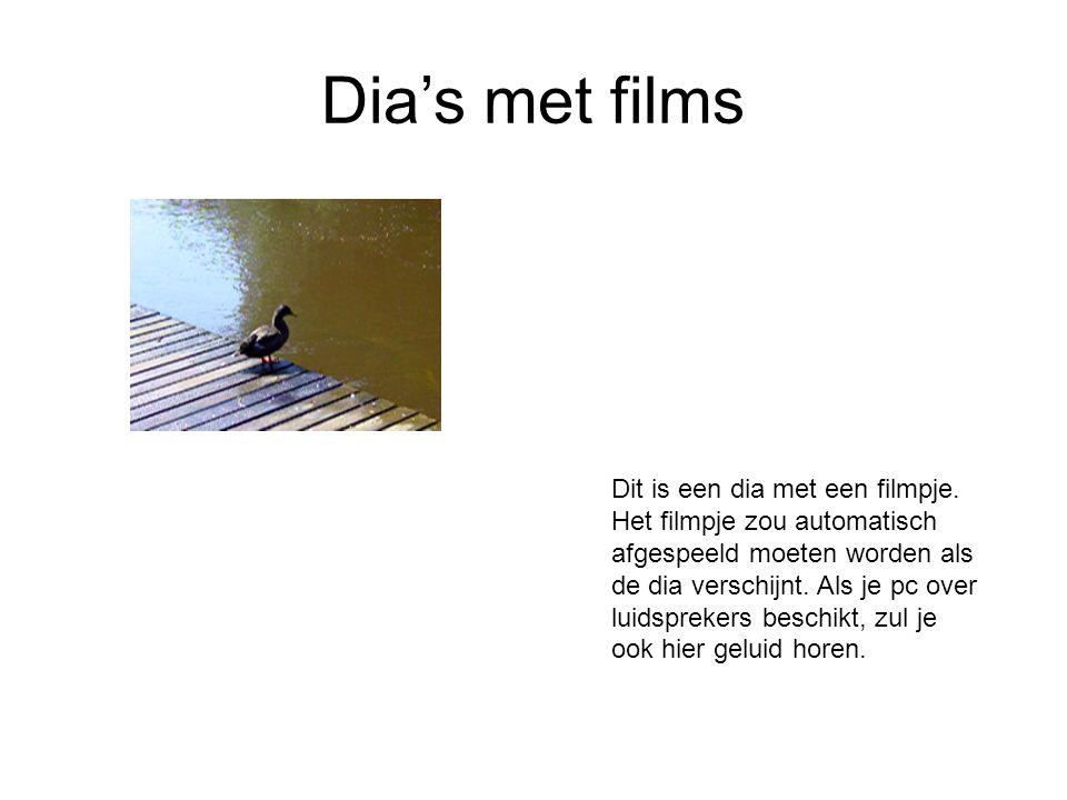 Dia's met films Dit is een dia met een filmpje.