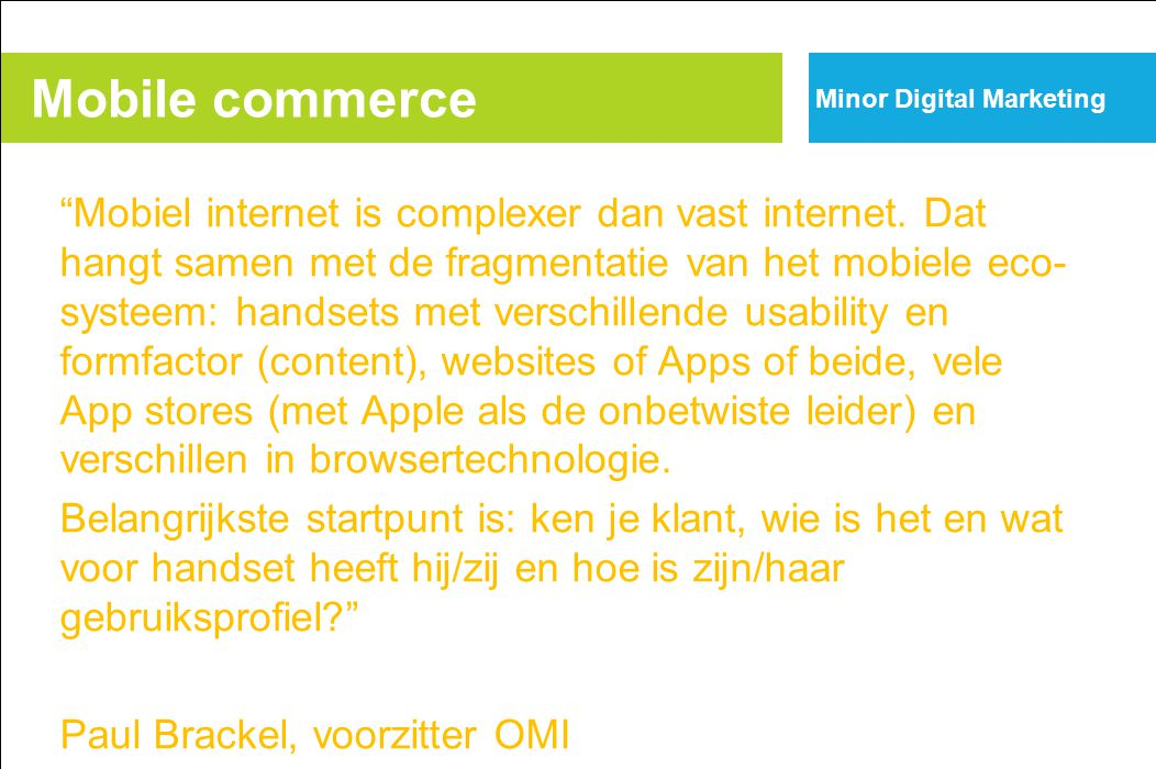 "http://www.frankwatching.com/archive/201 0/09/06/mobile-advertising-nederland-2010- een-nieuw-perspectief/ ""Mobiel internet is complexer dan vast inte"
