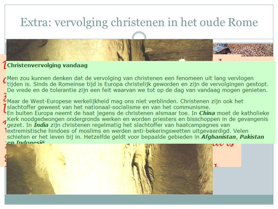 Extra: vervolging christenen in het oude Rome http://www.youtube.com/watch v=o6z38LmxW4g Weggelaten scene uit Gladiator