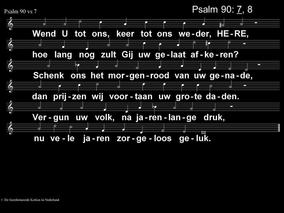 Psalm 90: 7, 8