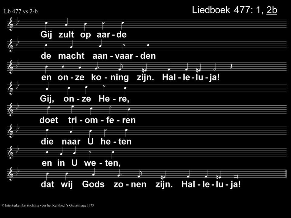 Liedboek 477: 1, 2b
