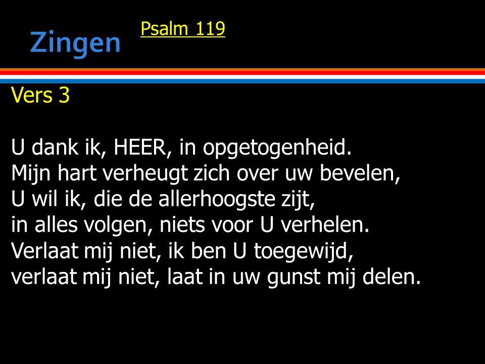 Psalm 119 Vers 3 U dank ik, HEER, in opgetogenheid.