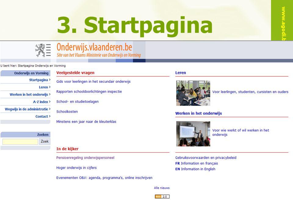 www.agodi.be AgODi opleiding schoolsecretariaten 2010 - 2011 6 3. Startpagina