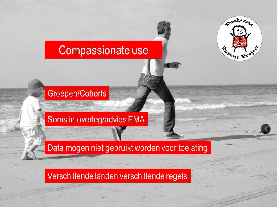 Compassionate use Data mogen niet gebruikt worden voor toelating Soms in overleg/advies EMA Groepen/Cohorts Verschillende landen verschillende regels