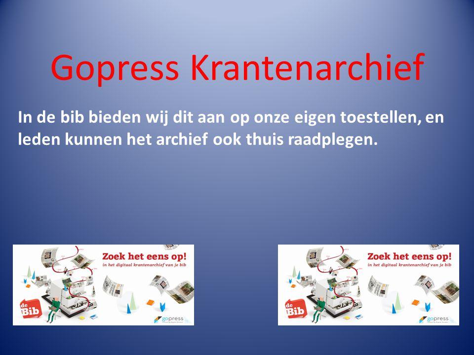 Gopress Krantenarchief Om het digitaal archief ook thuis te raadplegen dien je een 'gratis' ticket te vragen aan de balie (Opgelet.
