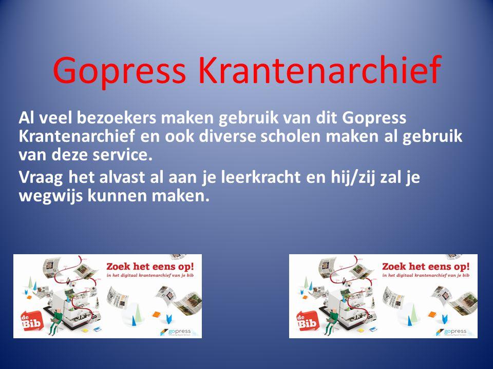 Gopress Krantenarchief Al veel bezoekers maken gebruik van dit Gopress Krantenarchief en ook diverse scholen maken al gebruik van deze service.