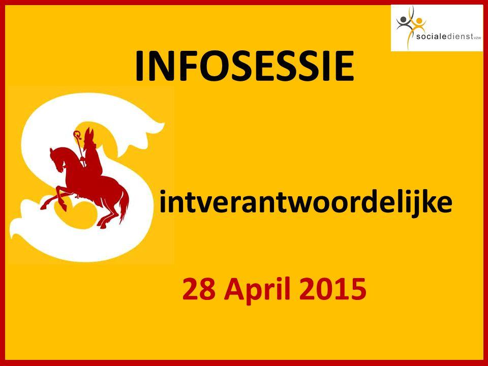 intverantwoordelijke 28 April 2015 INFOSESSIE