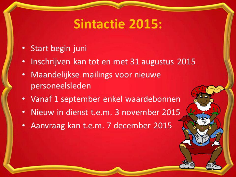 Sintactie 2015: Start begin juni Inschrijven kan tot en met 31 augustus 2015 Maandelijkse mailings voor nieuwe personeelsleden Vanaf 1 september enkel waardebonnen Nieuw in dienst t.e.m.