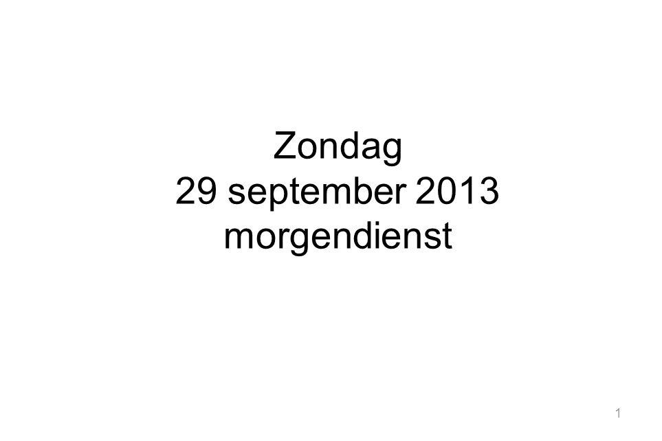 1 Zondag 29 september 2013 morgendienst