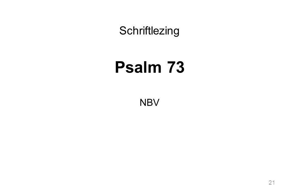 21 Schriftlezing Psalm 73 NBV