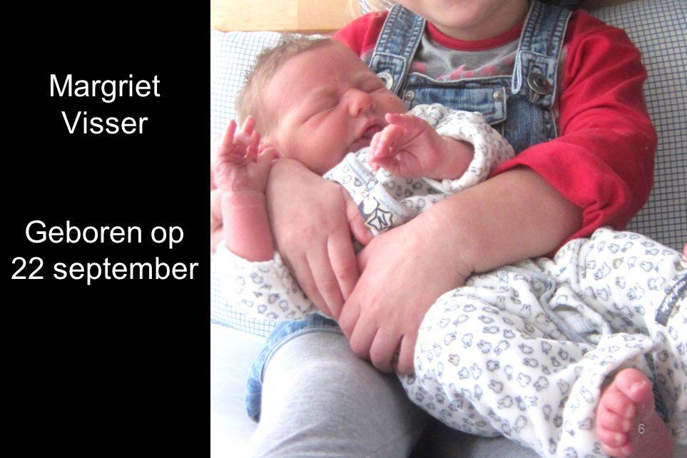 Margriet Visser Geboren op 22 september 6