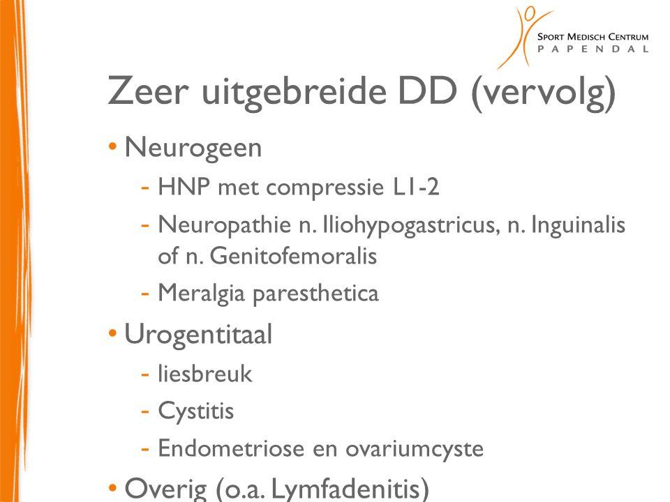 Zeer uitgebreide DD (vervolg) Neurogeen  HNP met compressie L1-2  Neuropathie n. Iliohypogastricus, n. Inguinalis of n. Genitofemoralis  Meralgia p