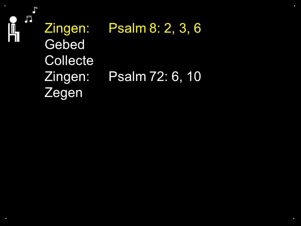 .... Gebed Collecte Zingen: Psalm 72: 6, 10 Zegen