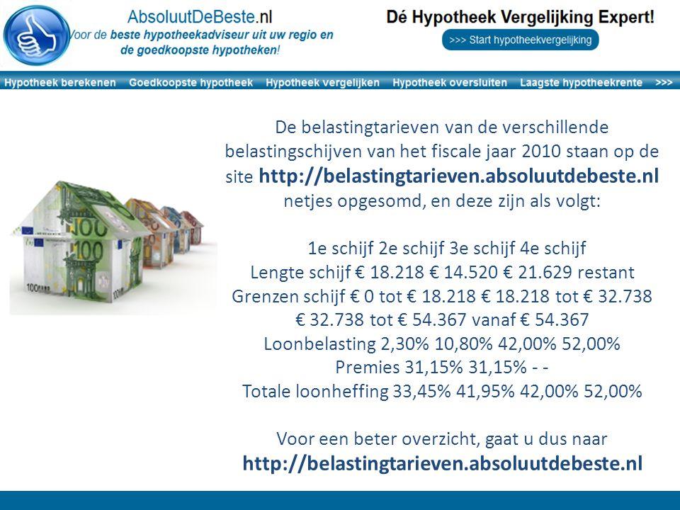 De belastingtarieven van de verschillende belastingschijven van het fiscale jaar 2010 staan op de site http://belastingtarieven.absoluutdebeste.nl netjes opgesomd, en deze zijn als volgt: 1e schijf 2e schijf 3e schijf 4e schijf Lengte schijf € 18.218 € 14.520 € 21.629 restant Grenzen schijf € 0 tot € 18.218 € 18.218 tot € 32.738 € 32.738 tot € 54.367 vanaf € 54.367 Loonbelasting 2,30% 10,80% 42,00% 52,00% Premies 31,15% 31,15% - - Totale loonheffing 33,45% 41,95% 42,00% 52,00% Voor een beter overzicht, gaat u dus naar http://belastingtarieven.absoluutdebeste.nl
