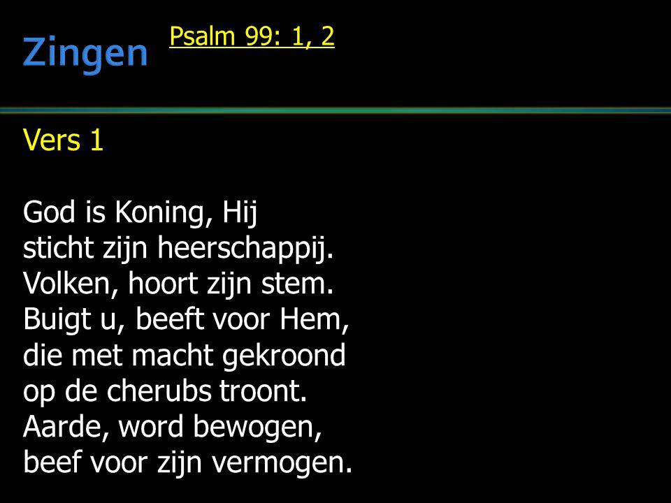 Vers 1 God is Koning, Hij sticht zijn heerschappij.
