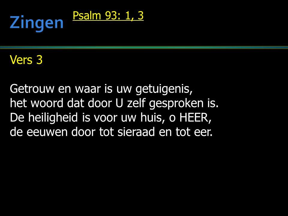 Vers 3 Getrouw en waar is uw getuigenis, het woord dat door U zelf gesproken is.
