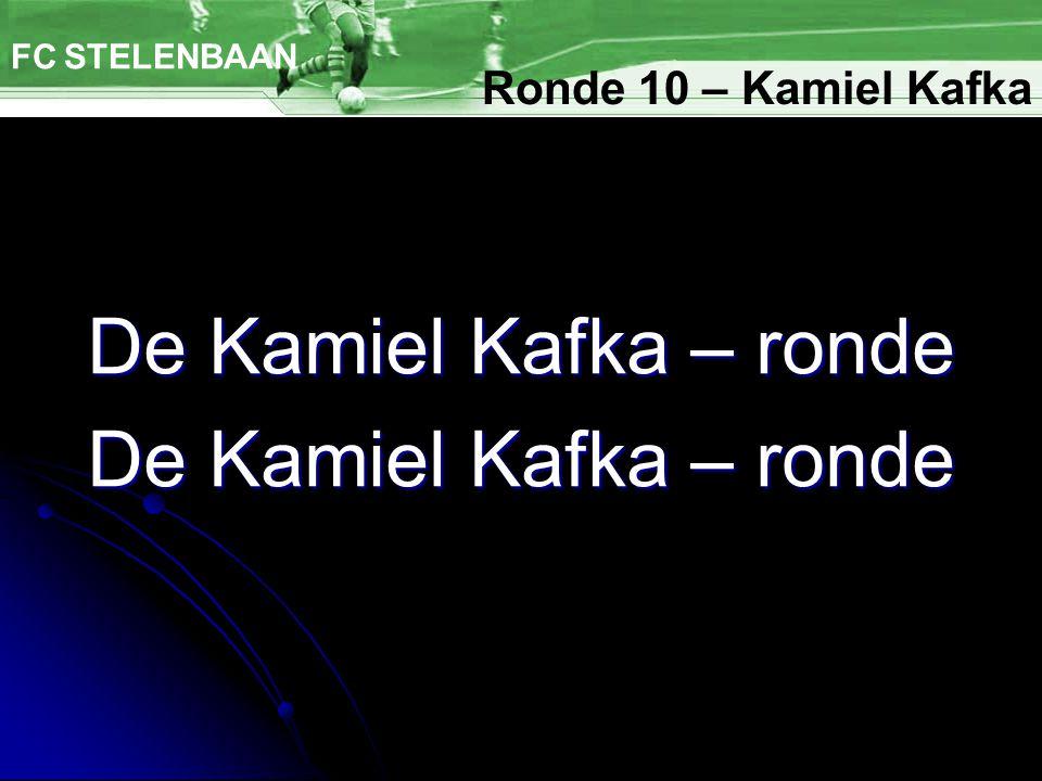 De Kamiel Kafka – ronde FC STELENBAAN Ronde 10 – Kamiel Kafka