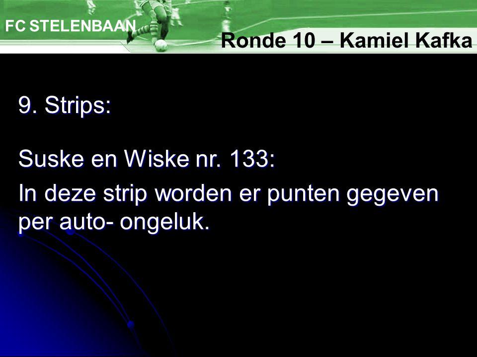 9. Strips: FC STELENBAAN Ronde 10 – Kamiel Kafka Suske en Wiske nr.