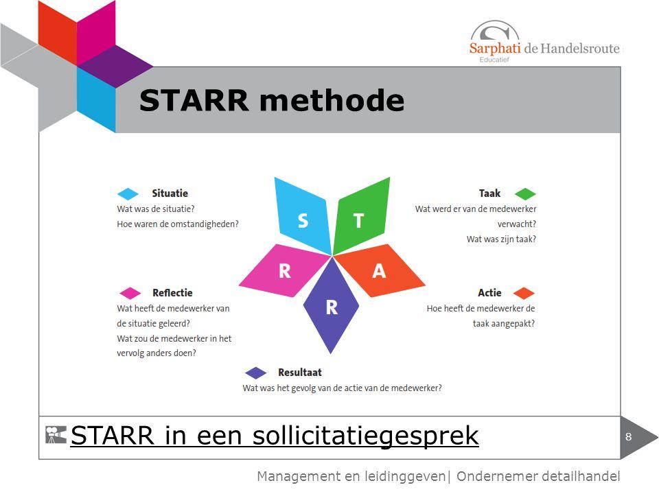 8 STARR methode STARR in een sollicitatiegesprek Management en leidinggeven| Ondernemer detailhandel