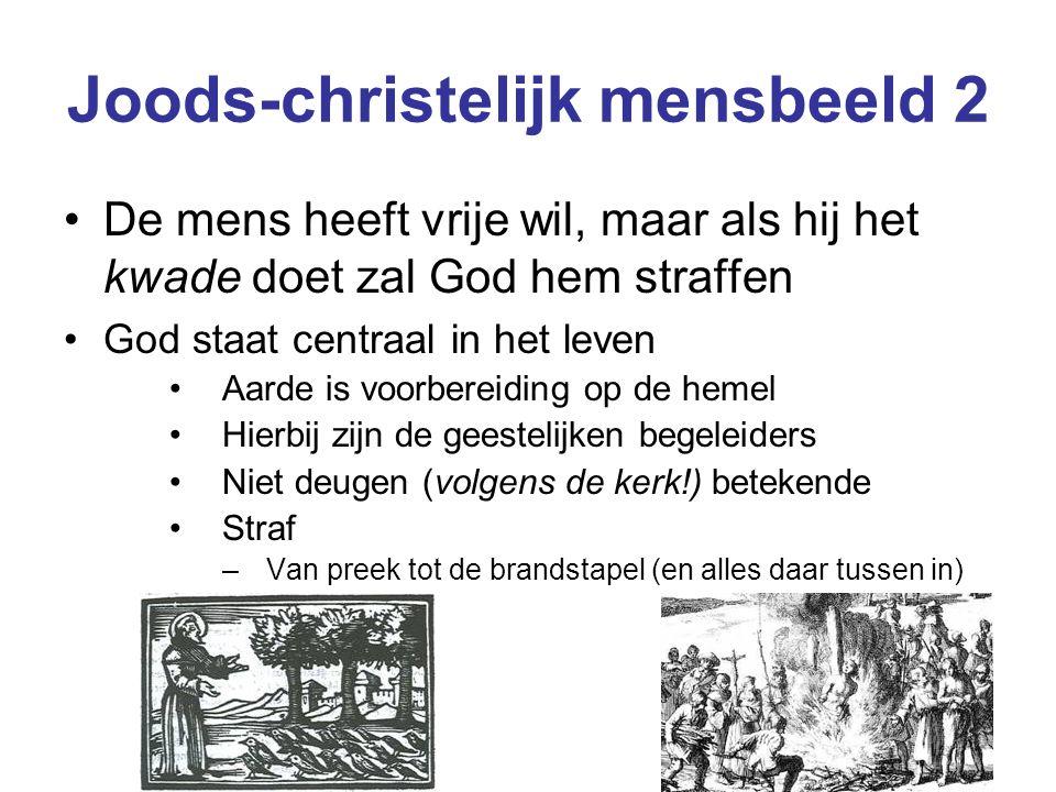 Joods-christelijk mensbeeld 2 De mens heeft vrije wil, maar als hij het kwade doet zal God hem straffen God staat centraal in het leven Aarde is voorb