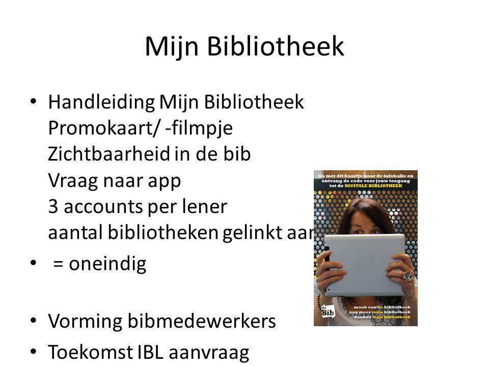 Mijn Bibliotheek Handleiding Mijn Bibliotheek Promokaart/ -filmpje Zichtbaarheid in de bib Vraag naar app 3 accounts per lener aantal bibliotheken gelinkt aan 1 account = oneindig Vorming bibmedewerkers Toekomst IBL aanvraag