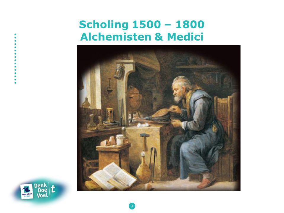 3 Scholing 1500 – 1800 Alchemisten & Medici