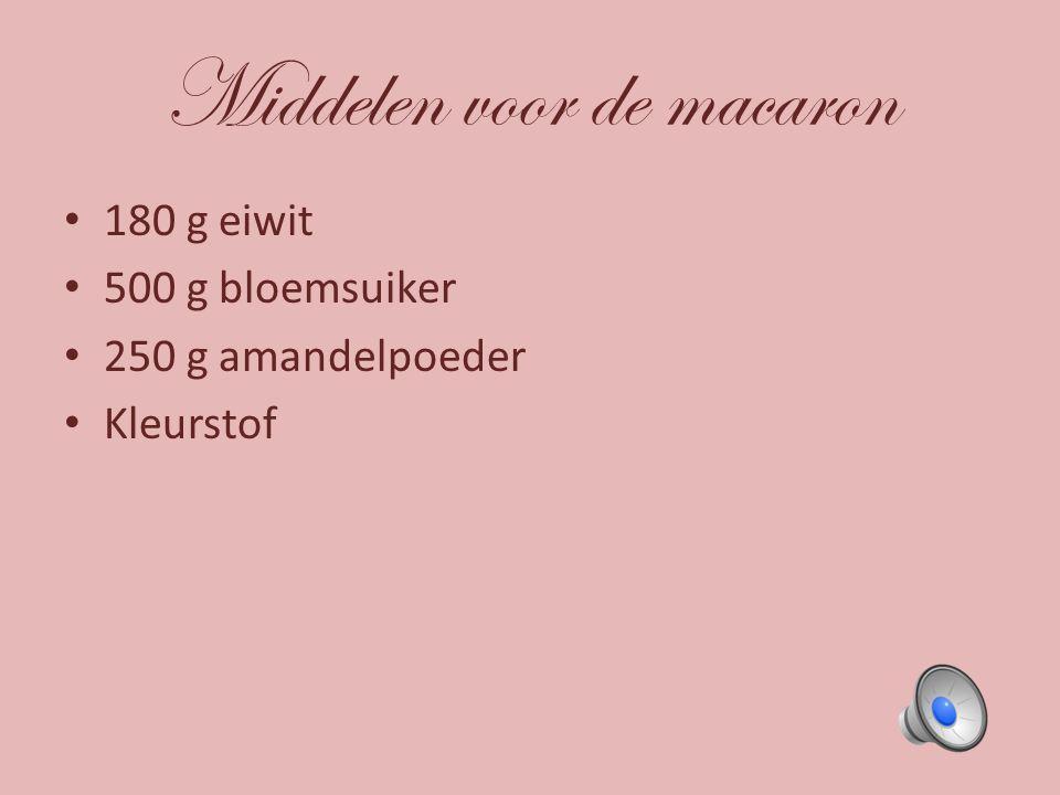 Middelen voor de macaron 180 g eiwit 500 g bloemsuiker 250 g amandelpoeder Kleurstof