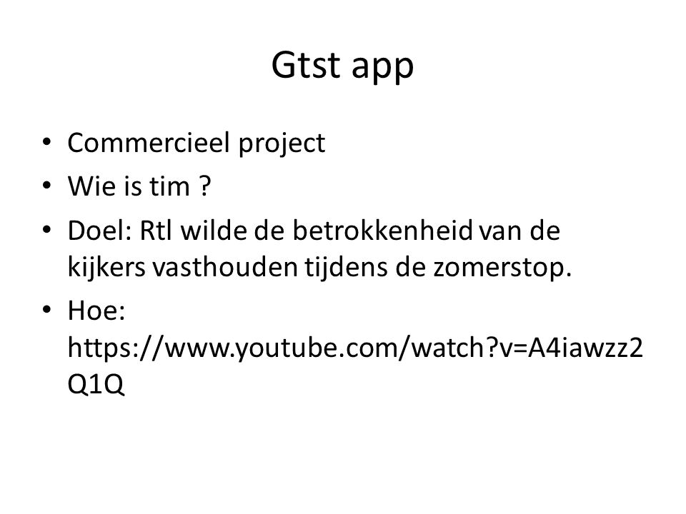 Gtst app Commercieel project Wie is tim .