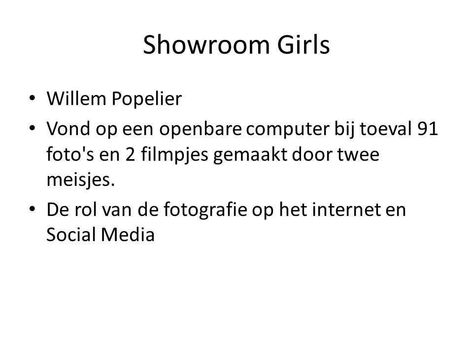 Showroom Girls Willem Popelier Vond op een openbare computer bij toeval 91 foto s en 2 filmpjes gemaakt door twee meisjes.