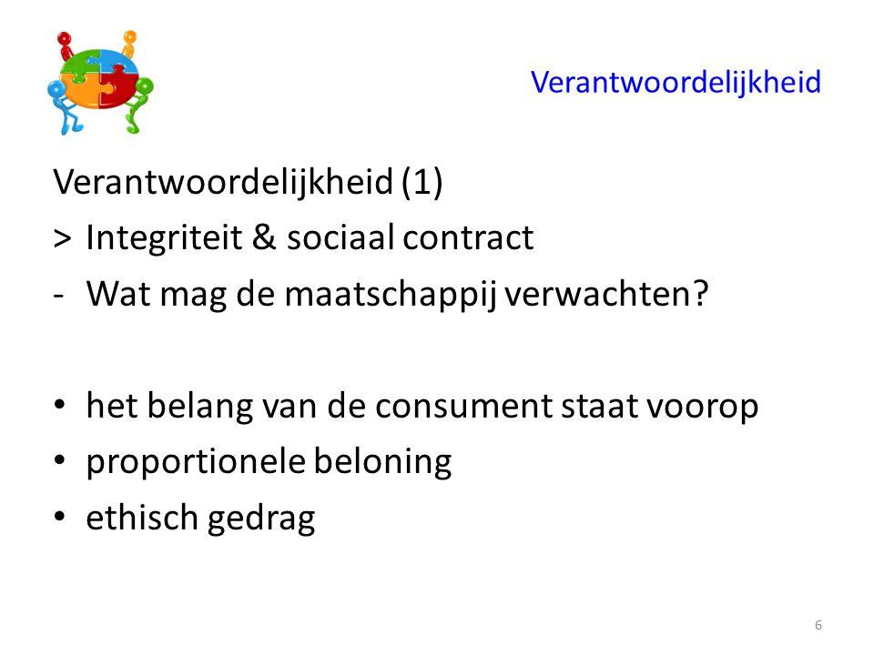 Verantwoordelijkheid (1) >Integriteit & sociaal contract -Wat mag de maatschappij verwachten.