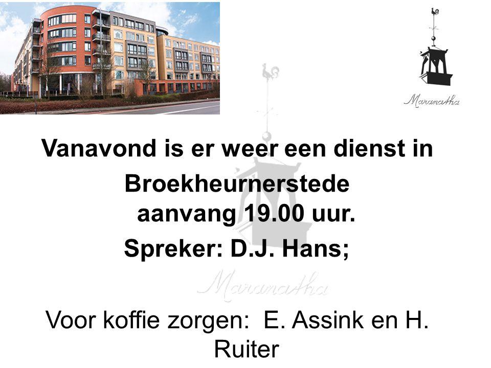 Vanavond is er weer een dienst in Broekheurnerstede aanvang 19.00 uur.
