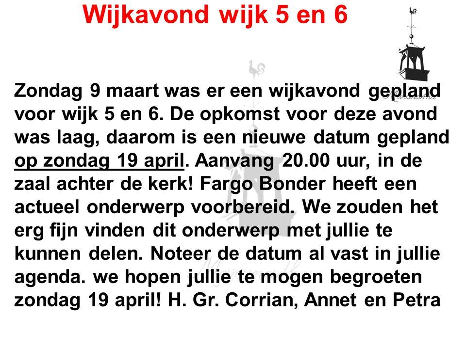 Wijkavond wijk 5 en 6 Zondag 9 maart was er een wijkavond gepland voor wijk 5 en 6.