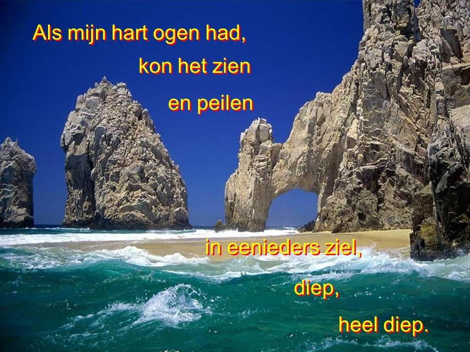 ALS ALS MIJN MIJN HART… HART… Uit: taal van het volk. Gedicht van Soetkine Van Yper.