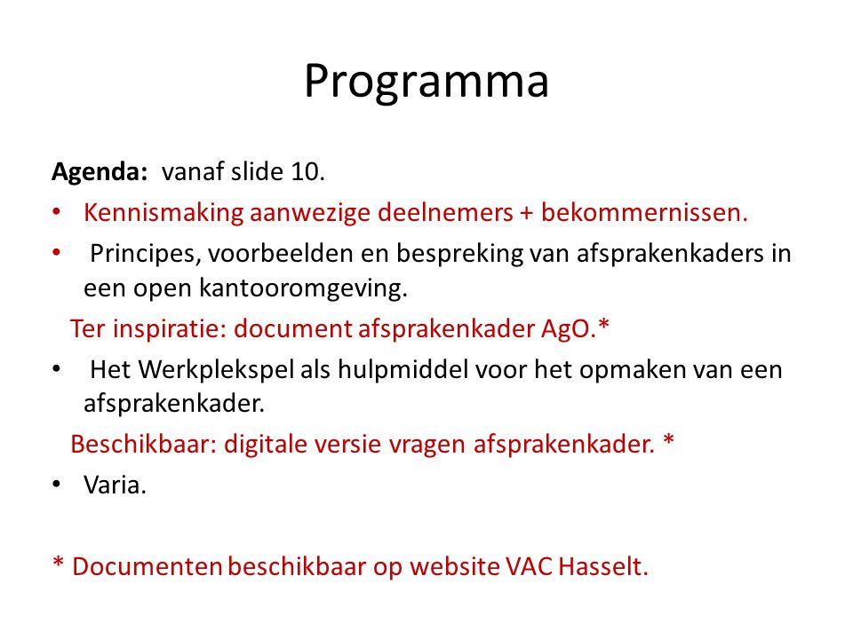 Programma Agenda: vanaf slide 10. Kennismaking aanwezige deelnemers + bekommernissen. Principes, voorbeelden en bespreking van afsprakenkaders in een