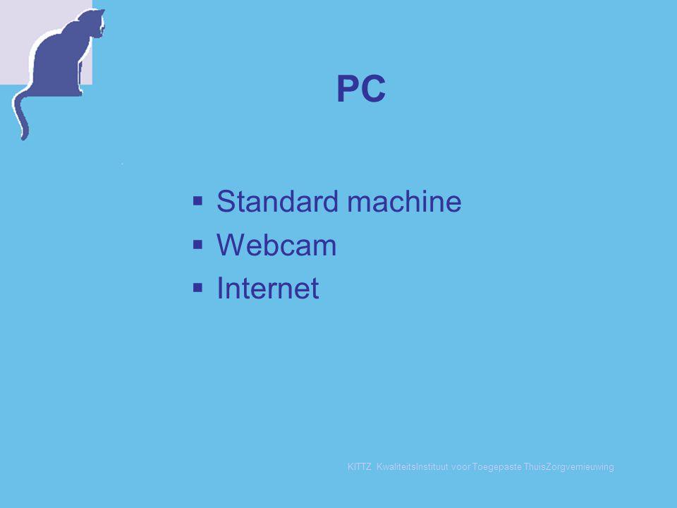 KITTZ KwaliteitsInstituut voor Toegepaste ThuisZorgvernieuwing PC  Standard machine  Webcam  Internet