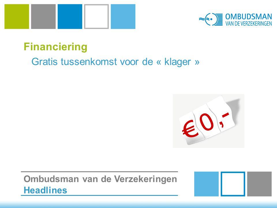 Financiering Gratis tussenkomst voor de « klager » Ombudsman van de Verzekeringen Headlines