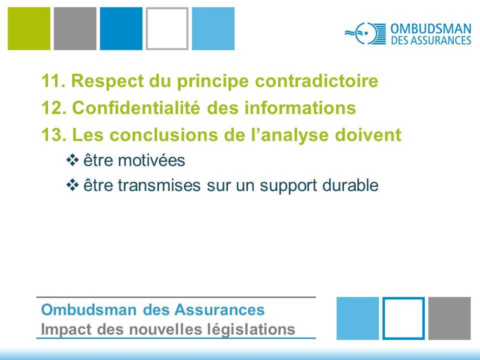 11. Respect du principe contradictoire 12. Confidentialité des informations 13.