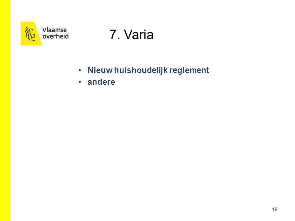 18 Nieuw huishoudelijk reglement andere 7. Varia