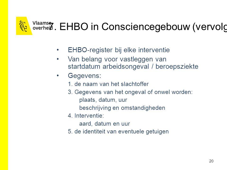 EHBO-register bij elke interventie Van belang voor vastleggen van startdatum arbeidsongeval / beroepsziekte Gegevens: 1.
