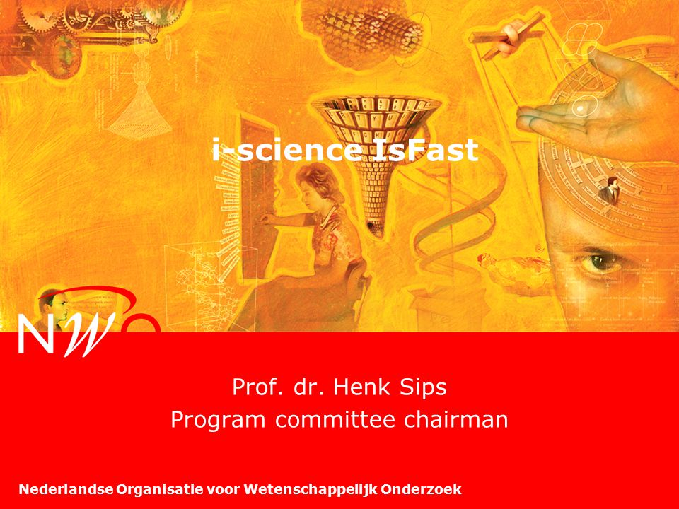 Nederlandse Organisatie voor Wetenschappelijk Onderzoek i-science is a cluster of three research programmes IsFast (i-science for astronomy) is a collaboration track for all three programmes jointly GLANCE VIEW STARE