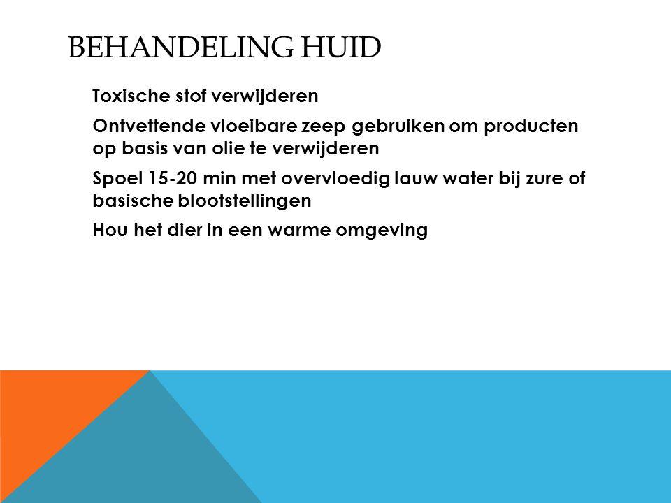 BEHANDELING HUID Toxische stof verwijderen Ontvettende vloeibare zeep gebruiken om producten op basis van olie te verwijderen Spoel 15-20 min met over