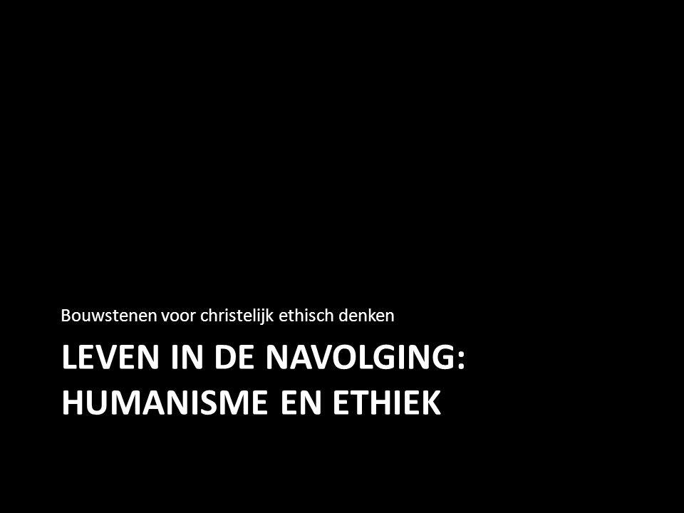 Humanisme en ethiek: menselijk handelen als gave/opgave Goede grondhouding: – Zichzelf kunnen zijn – autonomie – Rekening houden met anderen – relationele autonomie – Sociale verantwoordelijkheid – Ecologische verantwoordelijkheid Hoe concreet.