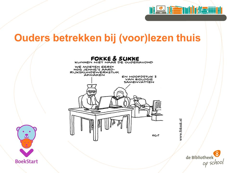 Invloed van ouders De kans dat een kind uitgroeit tot lezer wordt 5 keer zo groot als ouders een actieve leesopvoeding voeren.