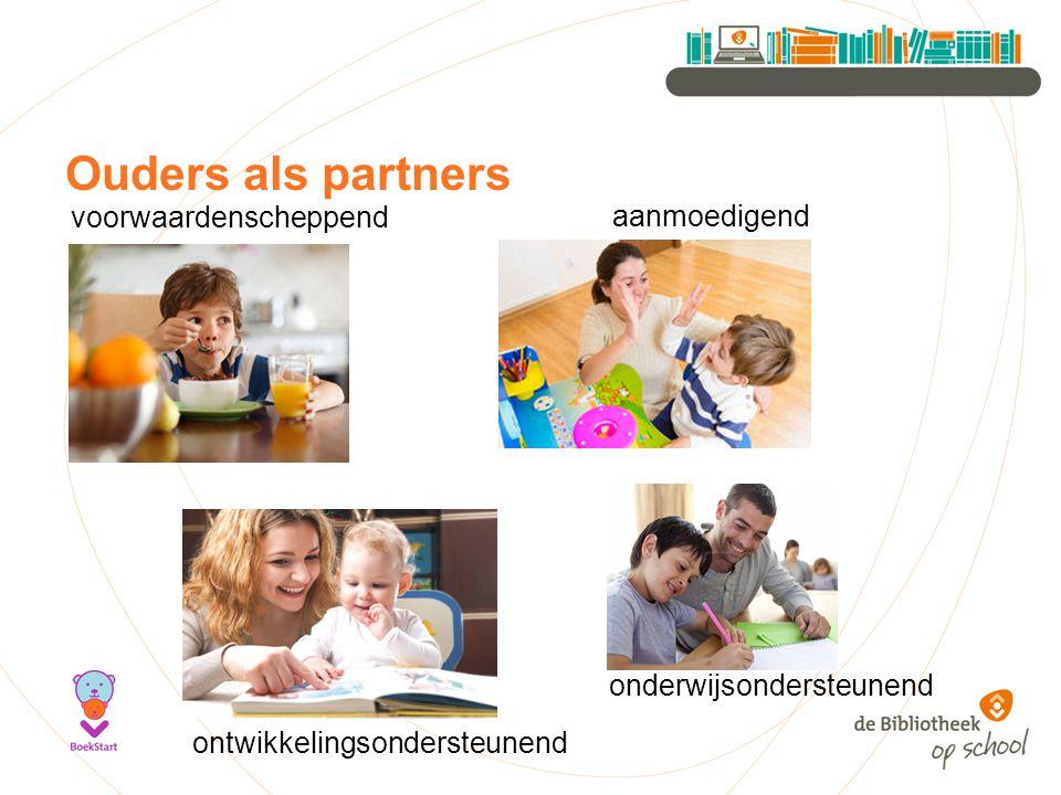 Ouders als partners onderwijsondersteunend voorwaardenscheppend ontwikkelingsondersteunend aanmoedigend